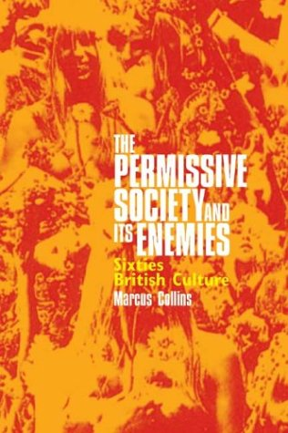 9781854891464: The Permissive Society and Its Enemies: Sixties British Culture