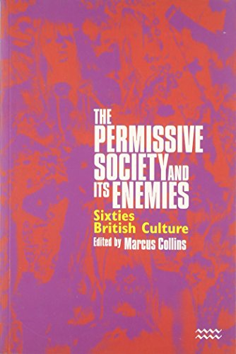 9781854891471: The Permissive Society and Its Enemies: Sixties British Culture
