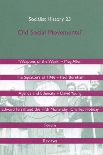 Socialist History Journal 25: Old Social Movements: Kevin Morgan PhD, Andy Croft, John Callaghan