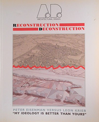 Reconstruction Deconstruction: Architecture Design Profile 81.: Andreas C Papadakis.(editor)