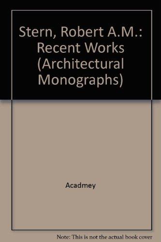 Robert AM Stern (Architectural Monographs No 17): Robert A. M. Stern