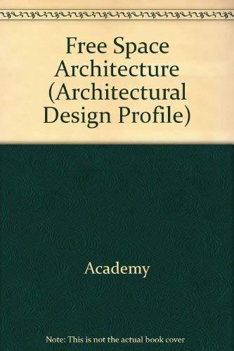 9781854901279: Free Space Architecture - Profile 96 (Architectural Design Profile)