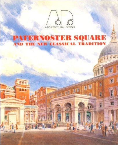 Paternoster Square and the New Classical Tradition : Architectural Design Profile No. 97