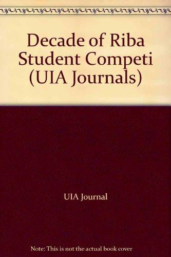 9781854901378: Decade of Riba Student Competi (UIA Journals)