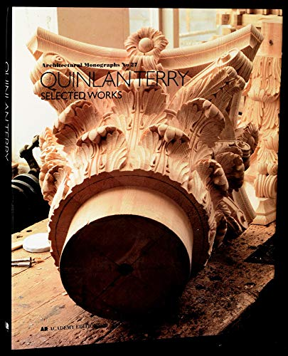 Quinlan Terry: Selected Works. Architectural Monographs No. 27.: Quinlan Terry. Richard Economakis.