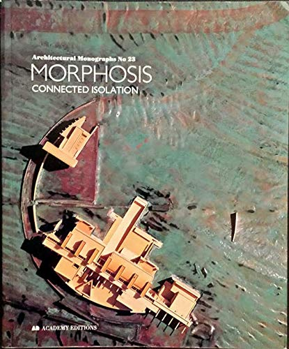 9781854901514: Morphosis: Connected Isolation (Architectural Monographs No 23)