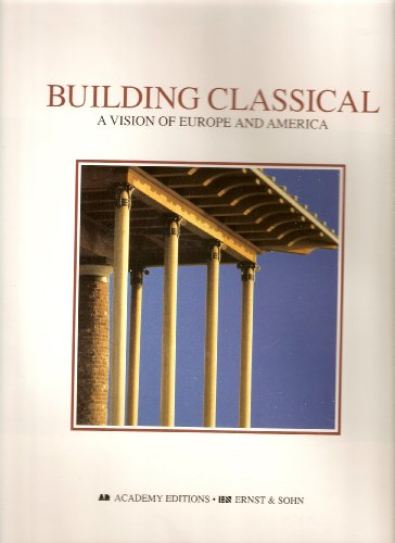 Building Classical: A Vision of Europe and