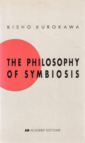 The Philosophy of Symbiosis: Kurokawa, Kisho