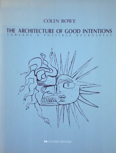 9781854903075: The Architecture of Good Intentions