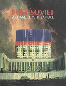 9781854903754: Post-Soviet Art & Architecture
