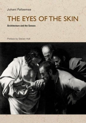 9781854904393: The Eyes of the Skin: Architecture and the Senses (Polemics)