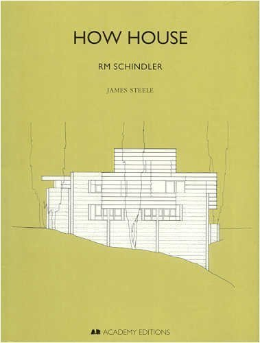 9781854904423: How House: Rm Schindler (Historical Building Monographs Series)