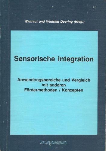 9781854920195: Sensorische Integration. Anwendungsbereiche und Vergleich mit anderen Fördermethoden /Konzepten