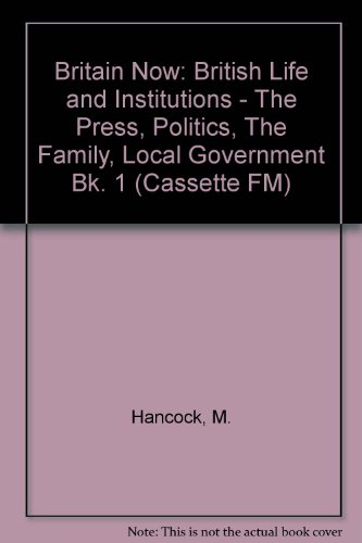 """9781854972736: Britain Now: British Life and Institutions - The Press, Politics, The Family, Local Government Bk. 1 (""""Cassette FM"""")"""