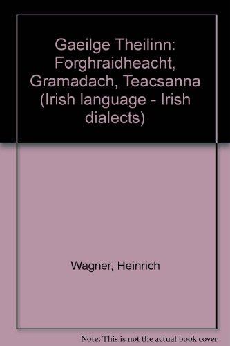 9781855000551: Gaeilge Theilinn: Forghraidheacht, Gramadach, Teacsanna (Irish language - Irish dialects) (Irish Edition)