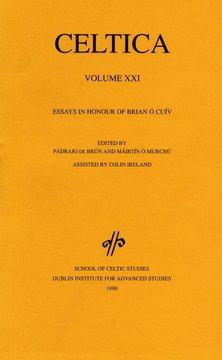 Celtica: Essays in Honour of Brian O Cuiv v. 21: Journal of the School of Celtic Studies (...