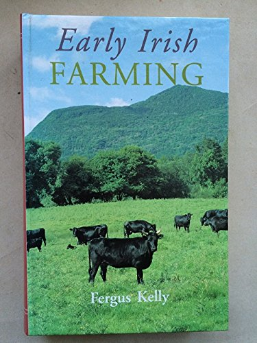 9781855001800: Early Irish Farming: A Study Based Mainly on the Law-texts of the 7th and 8th Centuries AD