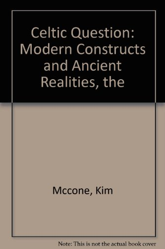 9781855002104: Celtic Question: Modern Constructs and Ancient Realities, the