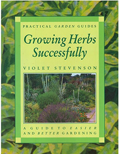 9781855010017: Growing Herbs Successfully (Practical Garden Guides)