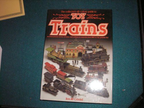 THE COLLECTOR'S ALL-COLOUR GUIDE TO TOY TRAINS