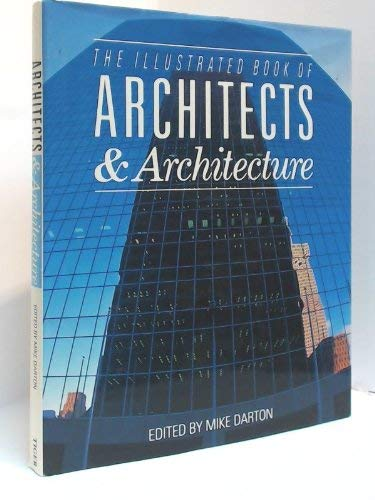 The Illustrated Book of Architects and Architecture: Mike Darton