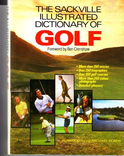 The Sackville Illustrated Dictionary Of Golf.: Booth, Alan &