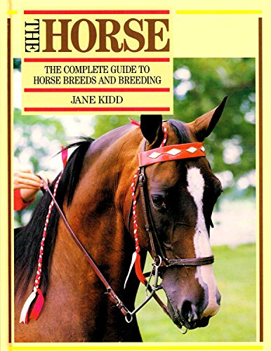 9781855010703: The Horse, The: Complete Guide to Horse Breeds and Breeding