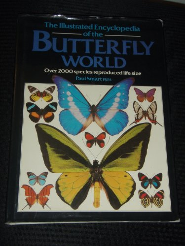 The Illustrated Encyclopaedia of the Butterfly World: