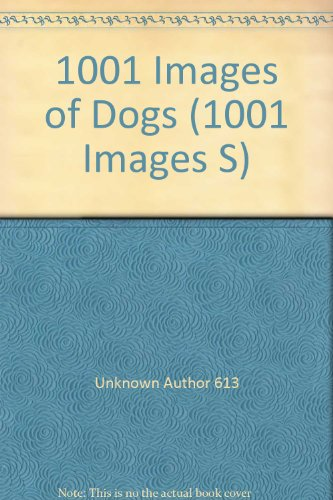 1001 Images of Dogs (1001 Images S): n/a