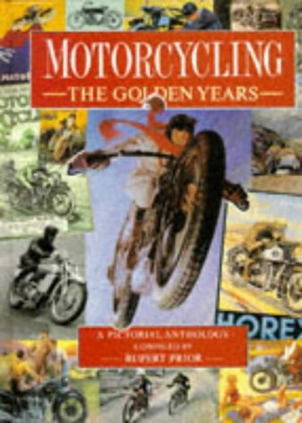 9781855013421: Motorcycling: The Golden Years - A Pictorial Anthology