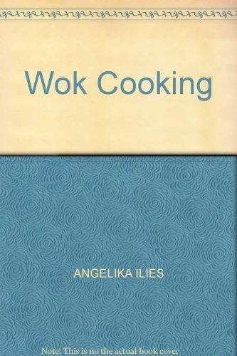 Wok Cooking: Angelika Iles