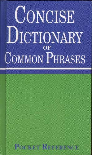 Concise Dictionary of Common Phrases