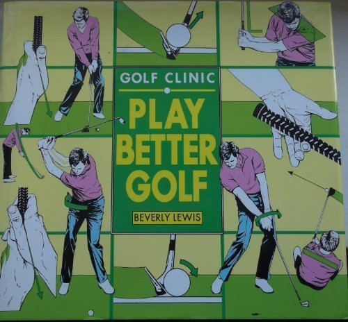 Play Better Golf: Beverly Lewis