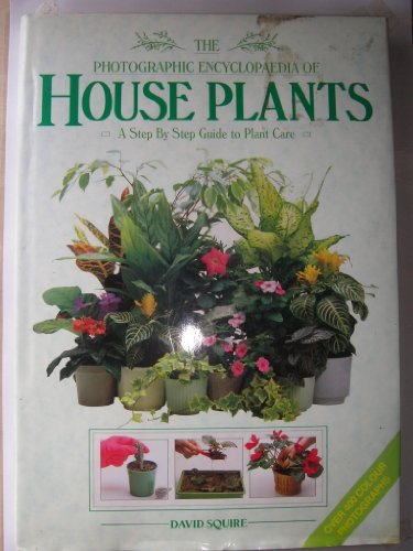 9781855014213: Photographic Encyclopaedia of House Plants: A Step by Step Guide to Plant Care