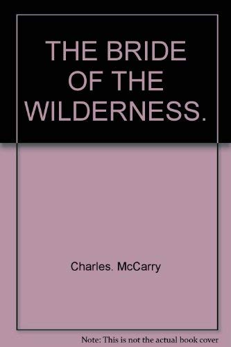 The Bride Of The Wilderness: McCarry, Charles.