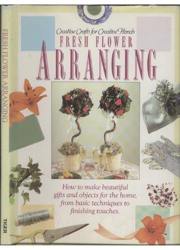 9781855015937: Creative Crafts for Creative Hands - Fresh Flower Arranging
