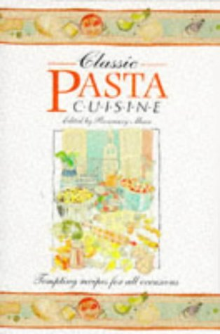 9781855016156: Classic Pasta Cuisine: Tempting Recipes for All Occasions