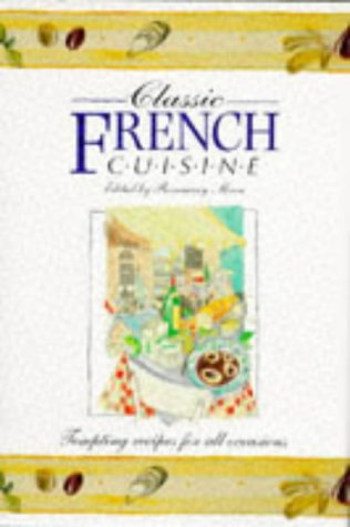Classic French Cuisine: Tempting recipes for all Occasions