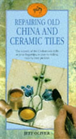 9781855016316: Repairing Old China and Ceramic Tiles: The Secrets of the Craftsman's Skills at Your Fingertips, in Easy-to-follow, Step-by-step Pictures (Craftsmen's Guides)