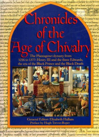 Chronicles of the Age of Chivalry (9781855016941) by Hallam Elizabeth