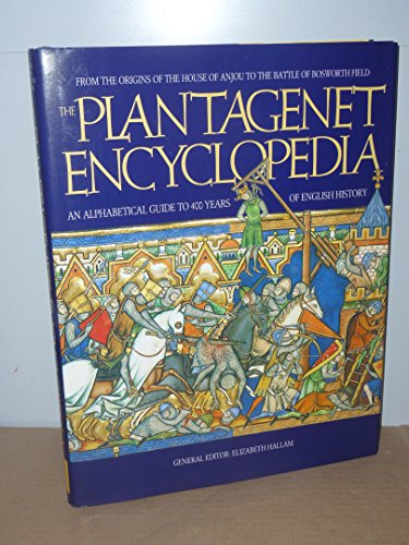 9781855017320: The Plantagenet Encyclopedia: an Alphabetical Guide to 400 Years of English History