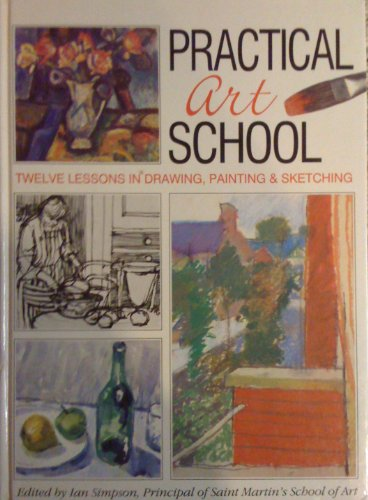 9781855017610: Practical Art School: Twelve Lessons in Drawing, Painting and Sketching