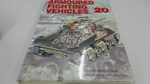 9781855018051: Armoured Fighting Vehicles of the 20th Century (20th Century Military)