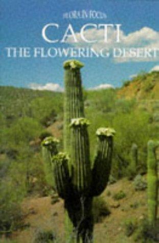 9781855018242: Cacti: The Flowering Desert (Flora in Focus)