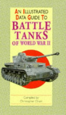 An Illustrated Data Guide to Battle Tanks of World War II (Illustrated Data Guides): Christopher ...