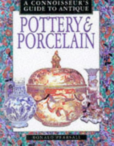 9781855019362: A Connoisseur's Guide to Pottery and Porcelain