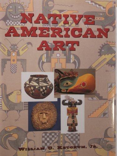 Native American Art: Ketchum, William C., Jr.
