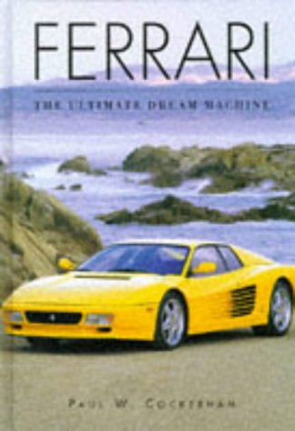 9781855019607: Ferrari: The Ultimate Dream Machine