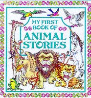 My First Book of Animal Stories: Fables, Legends and Magical Animals: Carol Watson, Nick Price