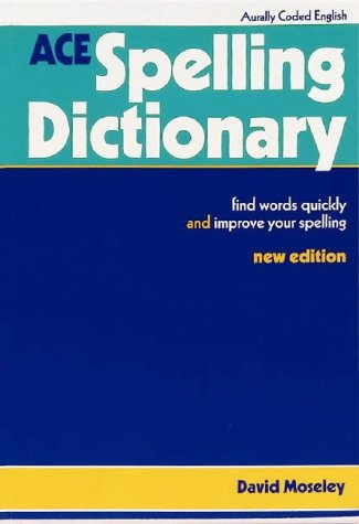 9781855032149: ACE Spelling Dictionary: Find Words Quickly and Improve Your Spelling